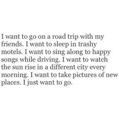 I just want to go.