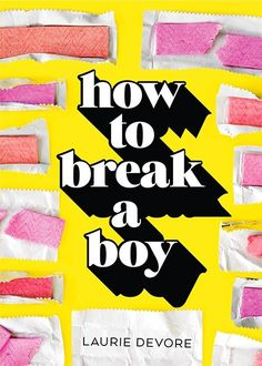 How to Break a Boy - Laurie Devore