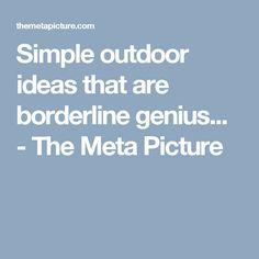 Simple outdoor ideas that are borderline genius... - The Meta Picture
