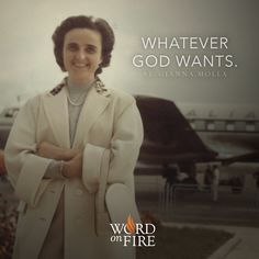 """Whatever God wants."" - St. Gianna Molla"