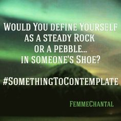 #FemmeChantal #Quote #Confronting #ConsciousAwareness #Contemplate #Chance #Choice #Change #Love #Rock #Steady #CreateYourOwnLife #CreateFromWithin #FromTheHeart #Responsibility #Vibration #Energy #Uniqueness #Focus #SelfLove #SelfReliant #SelfWorth #LOA #Writer #Writing #Editor #Editing #Translator #QuoteMaker #Creative