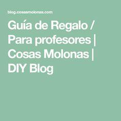 Guía de Regalo / Para profesores | Cosas Molonas | DIY Blog
