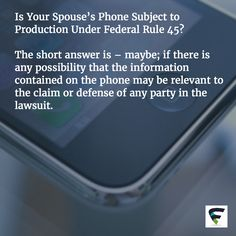 Is Your Spouse's Phone Subject to Production Under Federal Rule 45? - @ComplexD