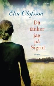 Då tänker jag på Sigrid - Elin Olofsson