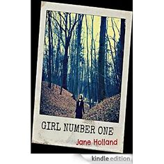 Girl Number One eBook: Jane Holland: Amazon.co.uk: Books