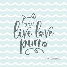 Cat SVG Cutting File Cricut Explore Live Love Purr Cat Cats Cat Love Crazy Cat Lady One Cat Short Quote SVG #affiliate