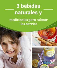 3 bebidas naturales y medicinales para calmar los nervios  La tensión emocional del día a día produce determinados cambios en nuestras glándulas adrenales. Ello se traduce en un incremento del nivel de adrenalina y cortisol en sangre,