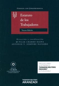 Estatuto de los trabajadores / dirección y coordinación, Mª Pilar Charro Baena, Antonio V. Sempere Navarro, 2014 3ª ed.