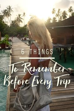 6 Things to Remember Before Every Trip