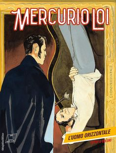 """Mercurio Loi: l'uomo orizzontale"" My Books, Novels, Comic Books, Movie Posters, Geek Stuff, Mercury, Geek Things, Film Poster, Cartoons"