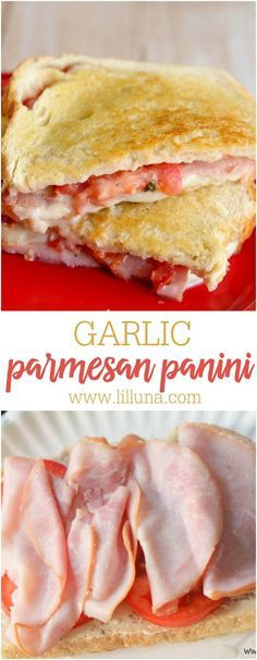 Garlic Parmesan Panini - our new favorite sandwich recipe filled with cheese, ham and tomatoes.