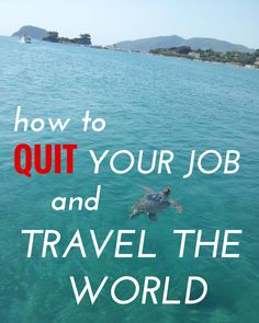 How To Quit Your Job & Travel The World – Relokate
