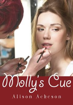Molly's Cue by Alison Acheson.  Molly's Cue is a story of growing up only to discover that things aren't the way you always thought they were, but that, with persistence, there is more than one way to reach for the stars.