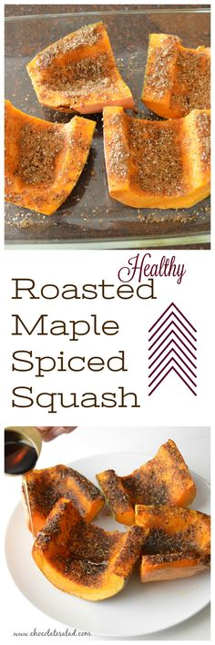 Perfect Thanksgiving side dish! Roasted Maple Spiced Squash on chocolatesalad.com