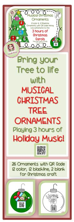 Bring your Christmas Tree to life with  Musical Christmas Ornaments playing over 70 Holiday songs. 26 Ornaments included. 12 color, 12 blackline and 2 blank.  Hang them in your classroom, school or use them as gift cards. Scan the QR code and listen to one or all of the 3 hours of holiday songs. Fill your classroom & school with wonderful Holiday music! Happy Holidays!!  Sarah Anne :) #ipad #iphone #ipod #qrcode #holiday #christmas #craft #ornament  #carols #holidaycraft #santa #tpt…
