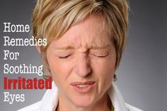 Home remedies for soothing irritated eyes