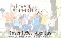 JOVEM APRENDIZ 2015- INSCRIÇÕES ABERTAS, VAGAS