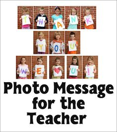 Teacher Appreciation Gift: Tell teacher thanks using photos of kids (in the class) and letters to spell out the message. www.itswrittenonthewall.com