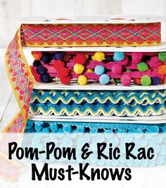 What To Know When Sewing Ric Rac and Pom Pom Trims