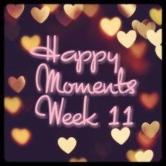 Happy moments week 11