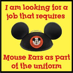 I am looking for a job that requires Mouse Ears as part of the uniform.
