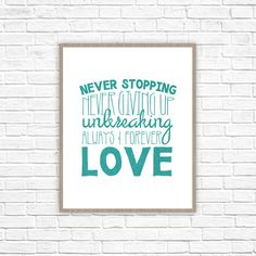 Never stopping, never giving up, unbreaking, always & forever love -Jesus Storybook Bible  The poster is printed to high quality 8x10 card stock paper. Frame not included. Contact shop for custom colors.   ABOUT THIS DESIGN:  * Original illustration  * Colors may vary slightly from computer screen  ________________________________________________________________________ All artwork is the property of Ink in the Ozarks and it's owners/designers and is subject to copyright protection l...