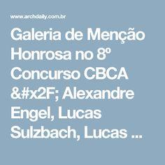 Lucas medeiros lucas medeiros pinterest enrique iglesias galeria de meno honrosa no 8 concurso cbca alexandre engel lucas sulzbach lucas ccuart Images
