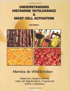 Understanding Histamine Intolerance & Mast Cell Activation: Mariska de Wild-Scholten: 9781481283663: Amazon.com: Books