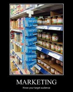 """Marketing: know your target audience!"" :-) #Marketing #Humor @Lisa Whitehurst"
