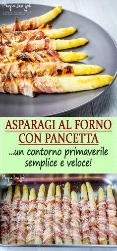 La ricetta degli asparagi al forno avvolti nella pancetta. Yummy Food, Tasty, Vegetable Side Dishes, Antipasto, Fett, Veggie Recipes, Bon Appetit, Finger Foods, Italian Recipes