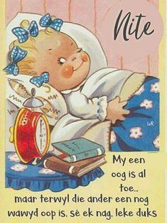 Good Night Blessings, Goeie Nag, Goeie More, Afrikaans Quotes, Good Night Quotes, Special Quotes, Sleep Tight, Daughter Quotes, Disney Quotes