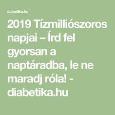 2019 Tízmilliószoros napjai – Írd fel gyorsan a naptáradba, le ne maradj róla! - diabetika.hu Neon, Math Equations, Neon Colors, Neon Tetra