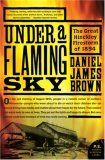 Under a Flaming Sky: The Great Hinckley Firestorm of 1894 by Daniel James Brown.