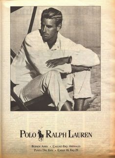 Old Ralph Lauren Adverts: Archive Retro Fashion, Vintage Fashion, Vintage Style, Mens Fashion, Social Climber, Polo Ralph Lauren, Magazine Ads, Early American, Advertising Campaign