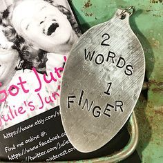 Stamped Vintage Upcycled Spoon Jewelry Pendant Charm - Adult Mature - 2 Words 1 Finger by JuliesJunktique on Etsy