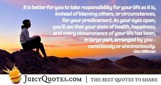 Enjoy these great Blame Quotes. Responsibility And Blame Quote Blame Quotes, Try Quotes, Jokes Quotes, Daily Quotes, Dan Millman, Blaming Others, See It, Be Yourself Quotes, Picture Quotes