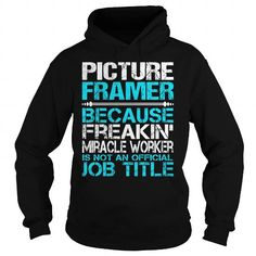 Picture Framer #jobs #tshirts #PICTURE #gift #ideas #Popular #Everything #Videos #Shop #Animals #pets #Architecture #Art #Cars #motorcycles #Celebrities #DIY #crafts #Design #Education #Entertainment #Food #drink #Gardening #Geek #Hair #beauty #Health #fitness #History #Holidays #events #Home decor #Humor #Illustrations #posters #Kids #parenting #Men #Outdoors #Photography #Products #Quotes #Science #nature #Sports #Tattoos #Technology #Travel #Weddings #Women