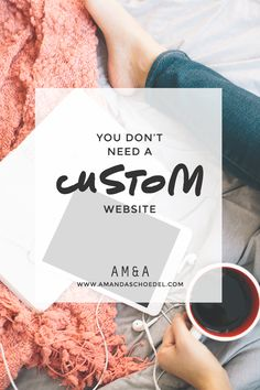 You don't need a custom website: 4 signs a custom website isn't right for your business. // Not every business needs a custom web design. Not every blogger needs a custom blog design. What happens when businesses that aren't ready decide to buy custom websites? They outgrow it quickly, and waste lots of time and money redesigning. Click to find out if you really need that expensive website...