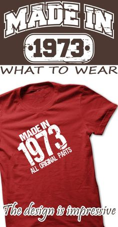 MADE IN 1973 ALL ORIGINAL PARTS - MADE IN T-shirt and Hoodie . Birth year shirt, born in 1973 shirt