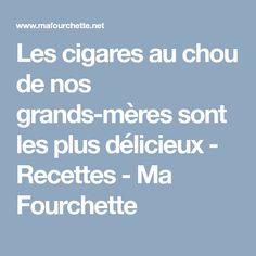 Les cigares au chou de nos grands-mères sont les plus délicieux - Recettes - Ma Fourchette