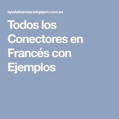 Todos los Conectores en Francés con Ejemplos