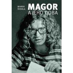 Magor a jeho doba - Marek Švehla
