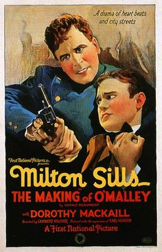 """This 1925 silent drama was based from the short story """"The Making of O'Malley"""" by Gerald Beaumont. Produced by First National Pictures, starring Milton Sills and Dorothy Mackaill, sadly this film may now be a lost silent."""