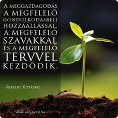 Motiváció-Idézet Motivating Quotes, Robert Kiyosaki, Life Quotes, Motivation, Cards, Quotes About Life, Quotes Motivation, Quote Life, Living Quotes