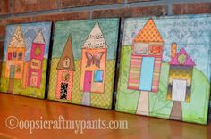 Little Houses 3-Piece Wall Art..   Thinking mixed media: tissue paper, buttons, paint, paper, fabric, ribbon, etc.!