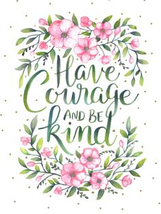 Have courage and be kind - Cinderella (2015). Original hand lettering with watercolours using a brush lettering and colour blending technique. Edited digitally.<br/> <br/> lettering, hand lettering, type, typography...