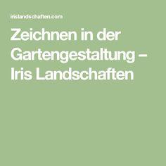 Zeichnen in der Gartengestaltung – Iris Landschaften