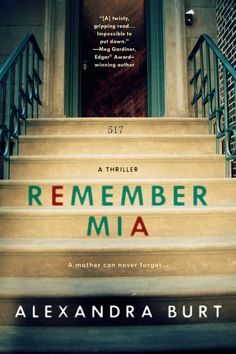 Guest Post by Alexandra Burt, author of Remember Mia - Leah's Thoughts (http://leahsthoughts.com)