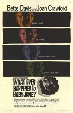Whatever Happened to Baby Jane? starring Bette Davis and Joan Crawford, directed by Robert Aldrich (1962)