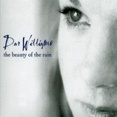 """Dar Williams: The Beauty Of The Rain - Celebrated artist Dar Williams is back with her amazingly beautiful album """"The Beauty of the Rain""""."""